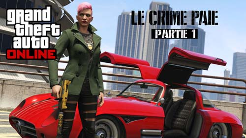 le crime paie gta5 - GTA5france.com